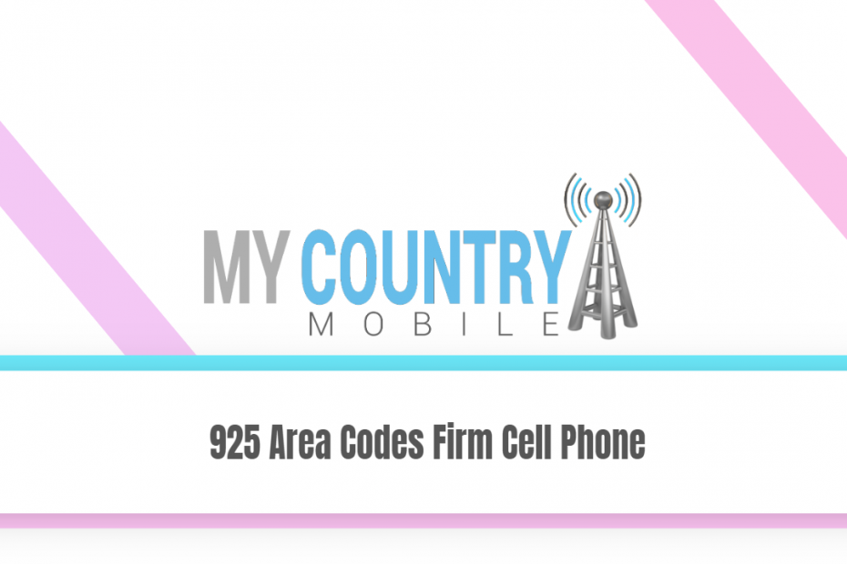 925 Area Codes Firm Cell Phone - My Country Mobile