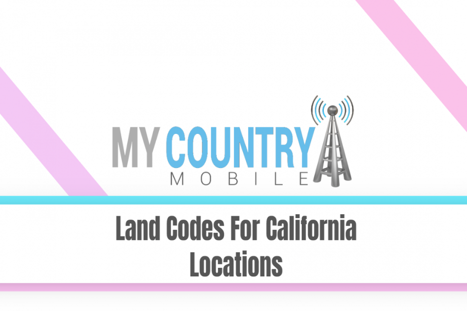 Land Codes For California Locations - My Country Mobile