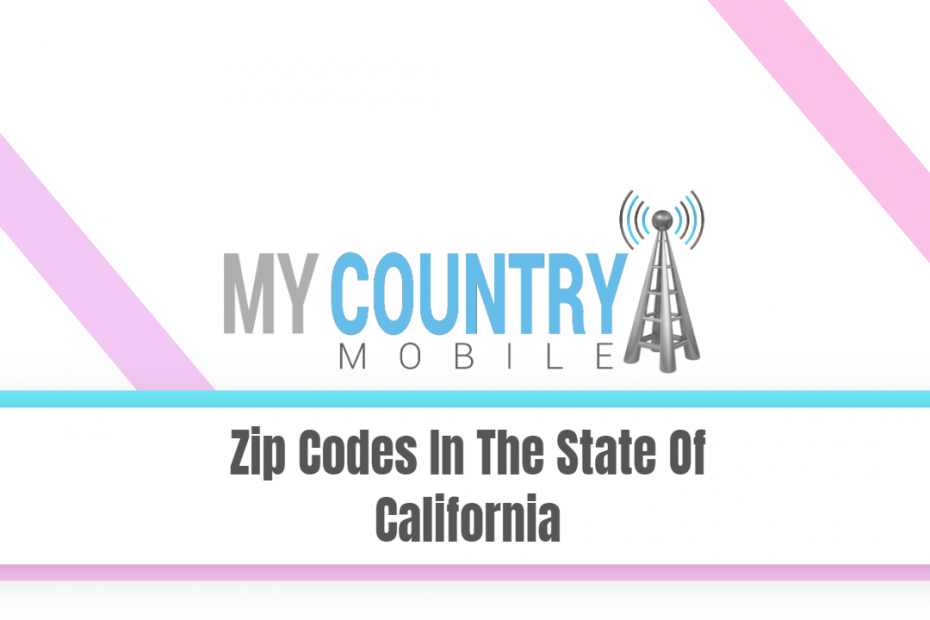 Zip Codes In The State Of California - My Country Mobile
