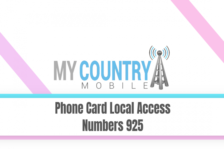 Phone Card Local Access Numbers 925 - My Country Mobile