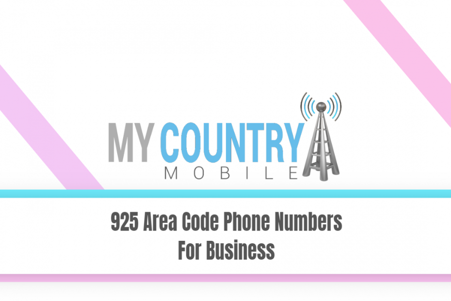 925 Area Code Phone Numbers For Business - My Country Mobile