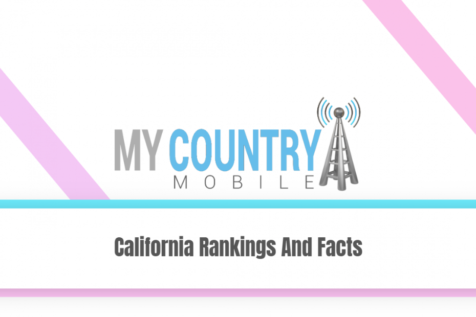 California Rankings And Facts - My Country Mobile