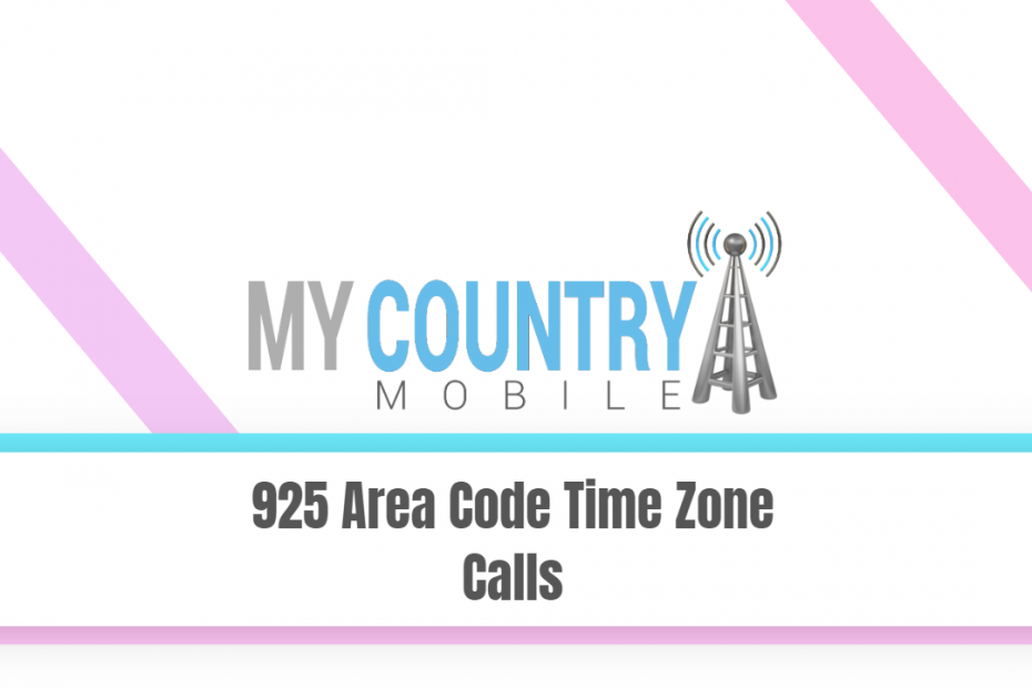 925 Area Code Time Zone Calls - My Country Mobile